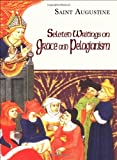 Selected Writings on Grace and Pelagianism, Saint Augustine, 1565483723