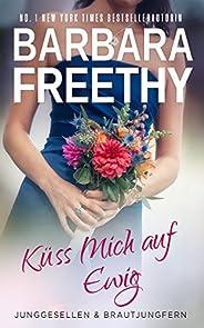 Küss mich auf Ewig (Junggesellen & Brautjungfern 1) (German Edit