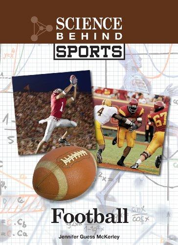 Football (Science Behind Sports) Jennifer Guess McKerley