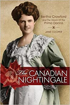 The Canadian Nightingale: Bertha Crawford and the Dream of the Prima Donna