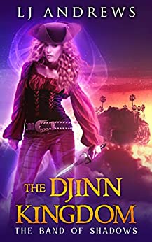 The Band of Shadows (The Djinn Kingdom Book 3) by [Andrews, LJ]