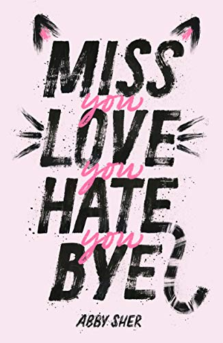 Book Cover: Miss You Love You Hate You Bye
