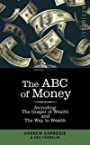 The Abc of Money, Benjamin Franklin and Andrew Carnegie, 1596050233
