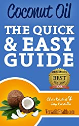 Coconut Oil: The Quick & Easy Guide (English Edition)