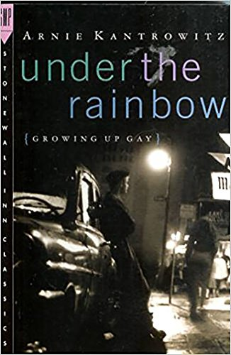 Under the Rainbow: Growing Up Gay (Stonewall Inn Classics)