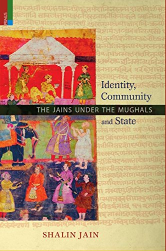 Identity; Community and State: The Jains Under the Mughals