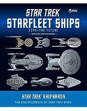 Star Trek Shipyards Star Trek Starships: 2294 to the Future 2nd Edition: The Encyclopedia of Starfleet Ships