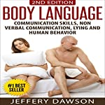 Body Language: Communication Skills, Nonverbal Communication, Lying & Human Behavior | Jeffery Dawson