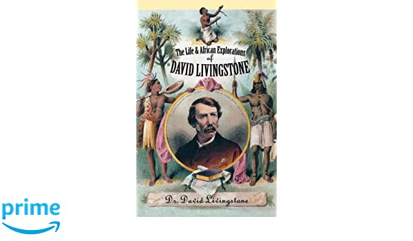 The Life and African Exploration of David Livingstone: Amazon.es: David Livingstone, Dr David Livingstone: Libros en idiomas extranjeros