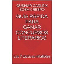 Guía rápida para ganar concursos literarios: Las 7 tácticas infalibles (Spanish Edition)