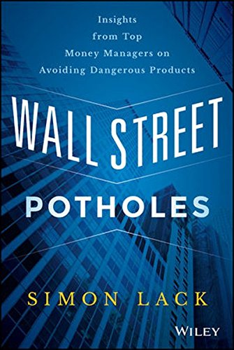 Wall Street Potholes: Insights from Top Money Managers on Avoiding Dangerous Products by Wiley