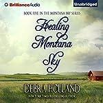Healing Montana Sky: The Montana Sky Series, Book 5   Debra Holland