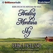 Healing Montana Sky: The Montana Sky Series, Book 5 | Debra Holland