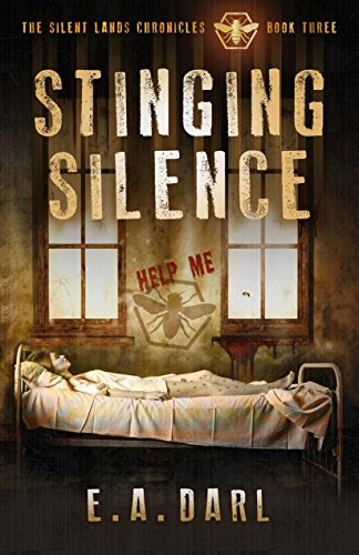 Stinging Silence An Ecological Dystopian Adventure - The Silent Lands Chronicles: (Book Three Of The Silent Lands Chronicles): An Ecological Dystopian Adventure (The Silent Lands Chronocles 3) by [Darl, E.A.]
