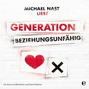Generation Beziehungsunfähig Hörbuch