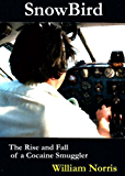 Snowbird: The Rise and Fall of a Medellin Drug Pilot