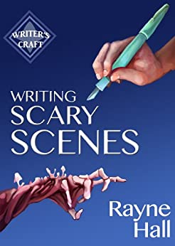 Writing Scary Scenes: Professional Techniques for Thrillers, Horror and Other Exciting Fiction (Writer's Craft Book 2) by [Hall, Rayne]