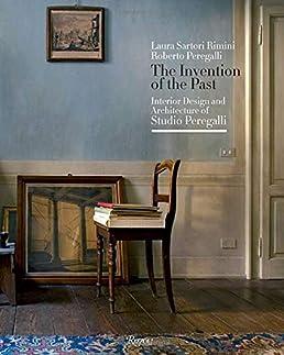 Amazon.com: The Invention of the Past: Interior Design and Architecture of Studio Peregalli (9780847836659): Laura Sartori Rimini Roberto Peregalli ... & Amazon.com: The Invention of the Past: Interior Design and ...