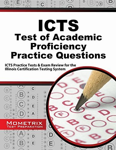 ICTS Test of Academic Proficiency Practice Questions: ICTS Practice Tests & Exam Review for the Illinois Certification Testing System by ICTS Exam Secrets Test Prep Team (2014-08-22) ebook
