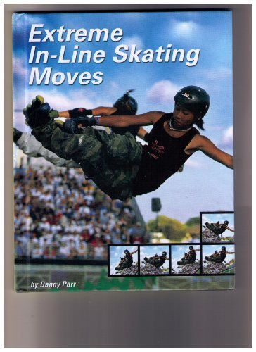 - Extreme In-Line Skating Moves (Behind the Moves)