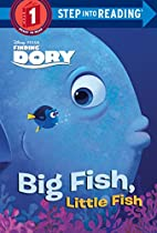 BIG FISH, LITTLE FISH (DISNEY/PIXAR FINDING DORY) (STEP INTO READING)