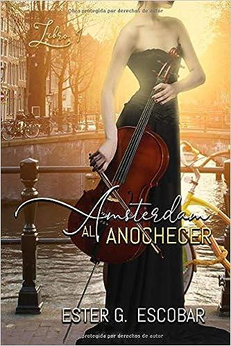 Amsterdam al anochecer - Bilogía Amsterdam 01, Ester G. Escobar (rom) 513j%2ByAOK%2BL._SX331_BO1,204,203,200_
