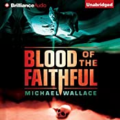 Blood of the Faithful: Righteous, Book 8 | Michael Wallace