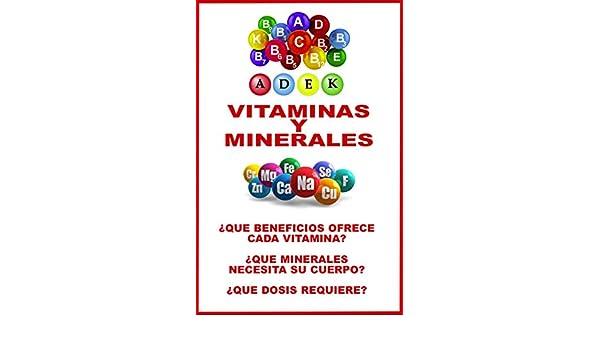 LOS BENEFICOS DE CADA VITAMINA - MINERALES ESENCIALES - ¿QUE DOSIS REALMENTE REQUIERE? (COLECCION NATURALIA nº 5) eBook: DOCTOR ATENEDOR ROJAS: Amazon.es: ...