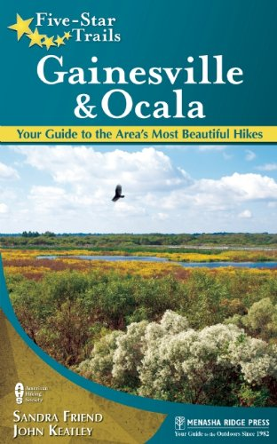 Five-Star Trails: Gainesville & Ocala: Your Guide to for sale  Delivered anywhere in USA