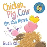 Chicken, Pig, Cow on the Move, Ruth Ohi, 1554511933
