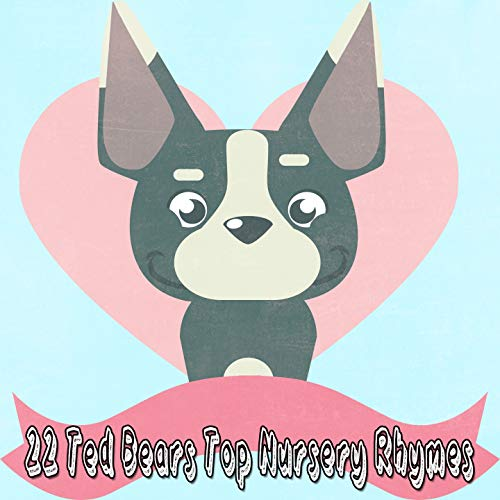 22 Ted Bears Top Nursery Rhymes [Explicit]