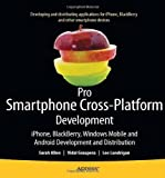 Pro Smartphone Cross-Platform Development, Sarah Allen and Vidal Graupera, 1430228687
