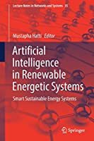 Artificial Intelligence in Renewable Energetic Systems: Smart Sustainable Energy Systems Front Cover