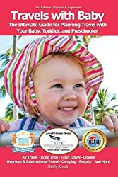 Travels with Baby: The Ultimate Guide for Planning Travel with Your Baby, Toddler, and Preschooler by Shelly Rivoli (2014-02-04)