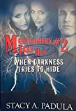 When Darkness Tries to Hide (Montgomery Lake High Book 2)