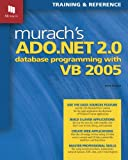 Murach's ADO. NET 2. 0 Database Programming with VB 2005, Anne Boehm, 189077443X