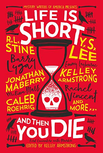 (Life Is Short and Then You Die: Mystery Writers of America Presents First Encounters with Murder)