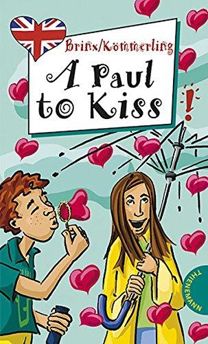 A Paul to Kiss, aus der Reihe Freche Mächen - freches Englisch! (Freche Mädchen – freches Englisch!)