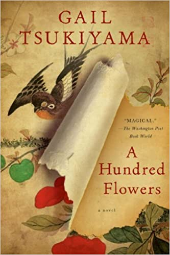 A Hundred Flowers: A Novel by Gail Tsukiyama (2013-08-27)