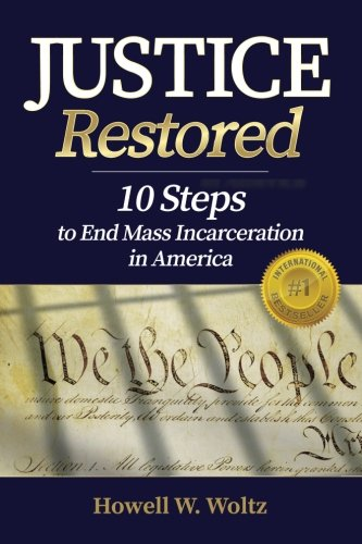 Justice Restored: 10 steps to end mass incarceration in America pdf