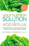 Your Nutrition Solution to Acid Reflux, Kimberly A. Tessmer, 1601633238