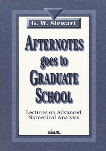 Afternotes Goes to Graduate School: Lectures on Advanced Numerical Analysis