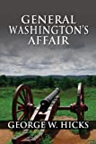 General Washington's Affair, George W. Hicks, 1627724451