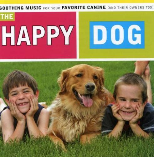 Happy Dog: Soothing Music for Your Canine