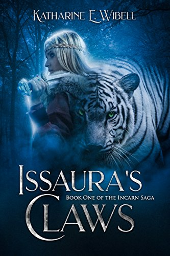 Issaura's Claws (Incarn Saga Book 1) by [Wibell, Katharine]