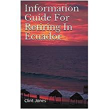 Information Guide For Retiring In Ecuador
