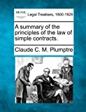 A summary of the principles of the law of simple Contracts, Claude C. M. Plumptre, 1240102380