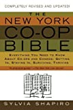 img - for The New York Co-op Bible: Everything You Need to Know About Co-ops and Condos: Getting In, Staying In, Surviving, Thriving Paperback   April 14, 2005 book / textbook / text book