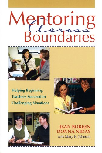 Image for publication on Mentoring Across Boundaries: Helping Beginning Teachers Succeed in Challenging Situation