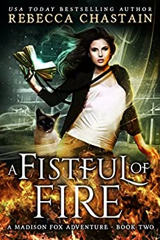 A Fistful of Fire: An Urban Fantasy Novel (A Madison Fox Adventure Book 2) by [Chastain, Rebecca]